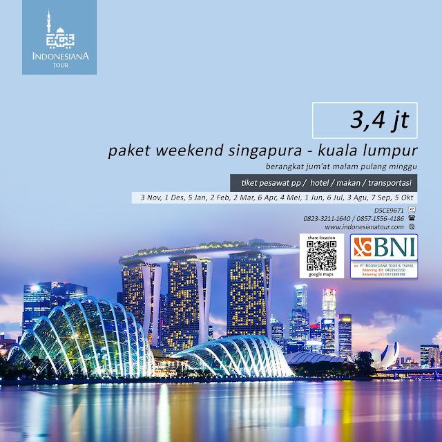 PAKET TOUR SINGAPURA MALAYSIA KUALA LUMPUR AKHIR PEKAN WEEKEND