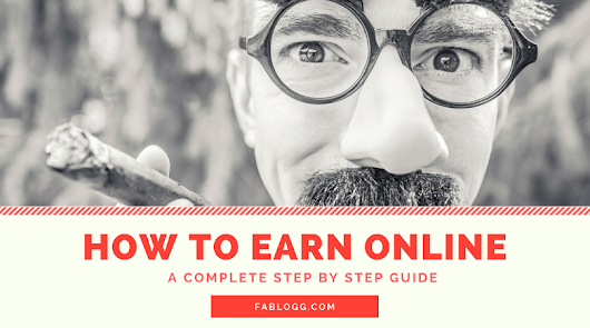 Fablogg - Tech updates, loot, tricks, download and much more !: Secret Guide to Earn Onlines - A complete step by step guide