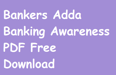 Bankers Adda Banking Awareness PDF Free Download