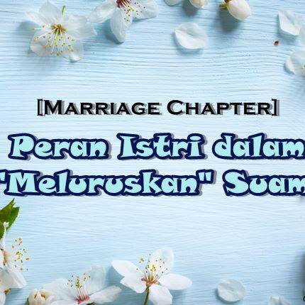 "[Marriage Chapter] Peran Istri dalam ""Meluruskan"" Suami"