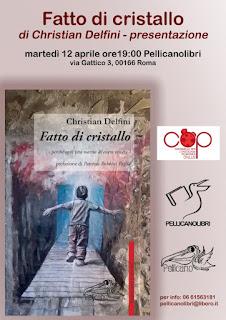 """Presentazione del libro """"Fatto di cristallo"""" di Christian Delfini, Pellicanolibri"""