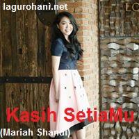 Download Lagu Rohani Kasih SetiaMu (Mariah Shandi)