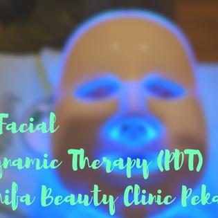 Review Facial Photodynamic Therapy (PDT) Di Lathifa Beauty Clinic Pekanbaru