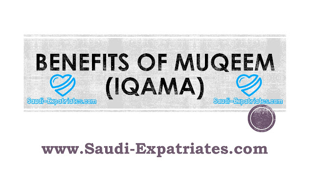BENEFITS OF IQAMA MUQEEM CARD