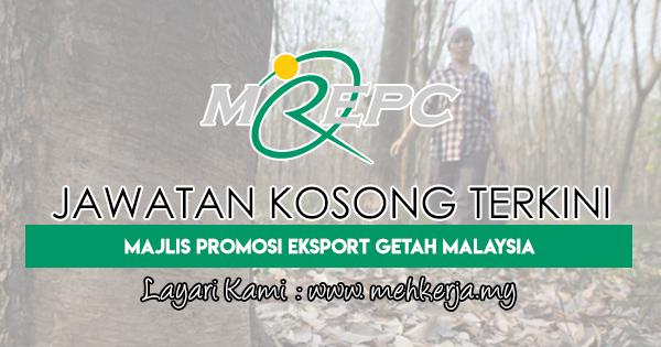 Jawatan Kosong Terkini 2018 di Majlis Promosi Eksport Getah Malaysia (MREPC)