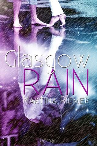 http://lielan-reads.blogspot.de/2014/07/martina-riemer-glasgow-rain.html