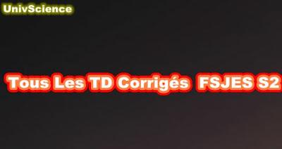 Tous Les TD Corrigés FSJES S2.