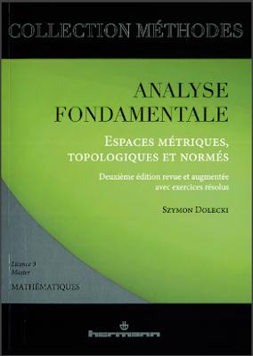 Télécharger Livre Gratuit Analyse fondamentale - Espaces métriques, topologiques et normés pdf