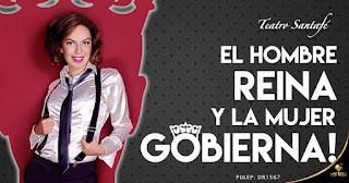 El hombre reina y la mujer gobierna en Teatro Santa Fe POS 1