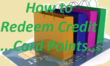 How to redeem Credit Card Points