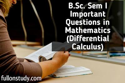 BSc Sem I Important questions in mathematics