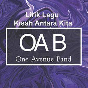 Lirik Lagu One Avenue Band - Kisah Antara Kita