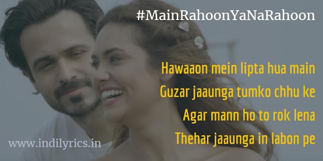 Main Rahoon Ya Na Rahoon | Armaan Malik | Emran Hashmi & Esha Gupta | Full Song Lyrics with English Translation and Real Meaning