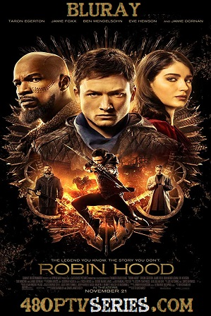 Download Robin Hood (2018) 1GB Full English Movie Download 720p Bluray Free Watch Online Full Movie Download Worldfree4u 9xmovies