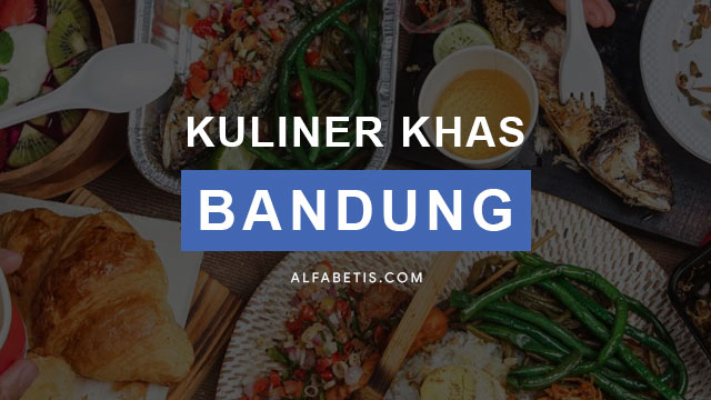 Daftar Kuliner Khas Bandung Lengkap