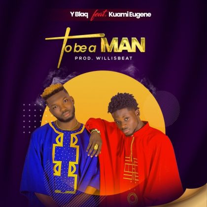 Download new Video by Y Blaq ft Kuami Eugene - To Be A Man