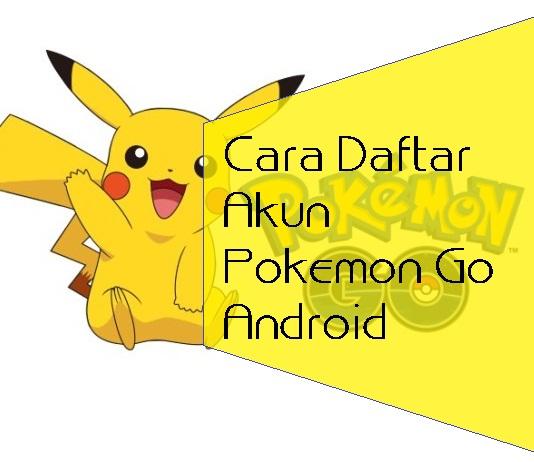Cara Daftar Akun Pokemon Go Android