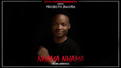 DOWNLOAD MP3 : Valter Artístico - Nhama Nhama 2018