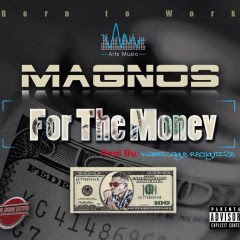 Magnos- For The Money (Prod. By Recognize)