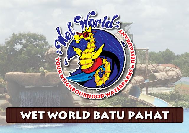 Bercuti ke Wet World Batu Pahat, Johor