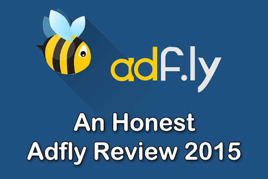 Adfly Review 2016 - An Honest Adfly Review