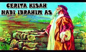 Kisah NABI IBRAHIM AS