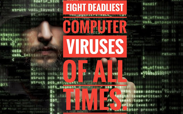 Eight Deadliest Computer Viruses of All Times