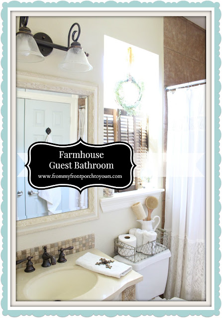 Farmhouse Guest Bathroom- From My Front Porch To Yours