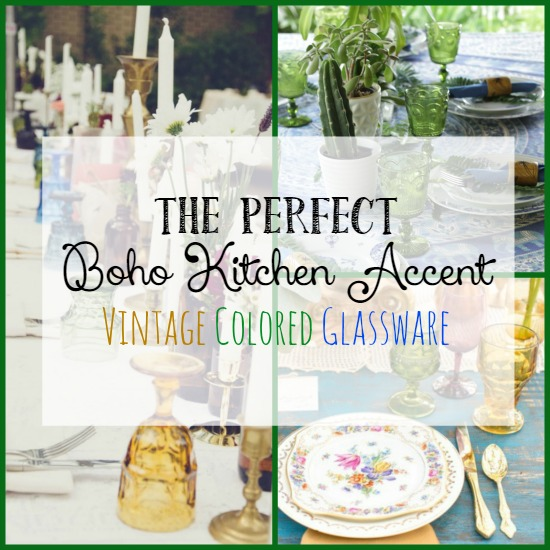 Collect vintage colored glassware to set an amazing bohemian table!