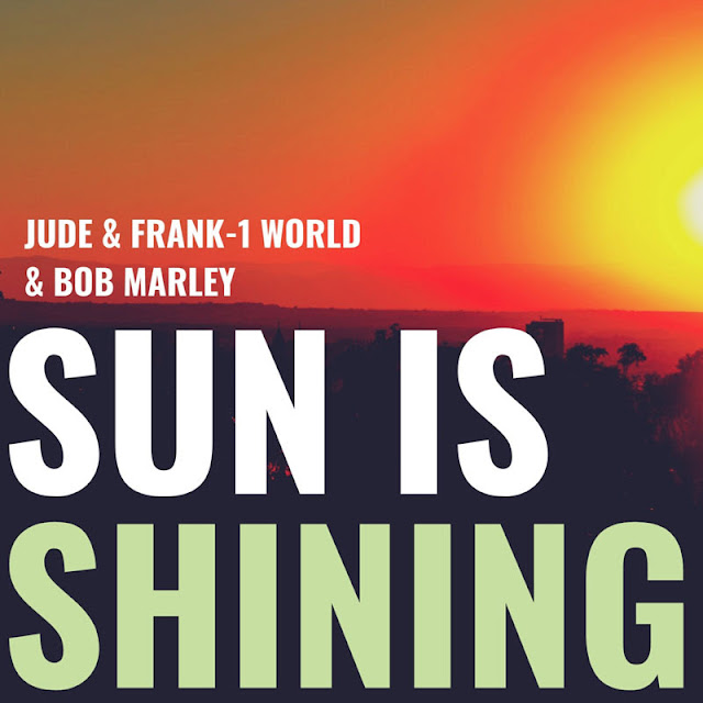 Jude & Frank Deliver A Driving Re-work of Bob Marley's 'Sun Is Shining' with 1 World