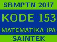 Soal dan Pembahasan SBMPTN 2017 Kode 153 Matematika IPA