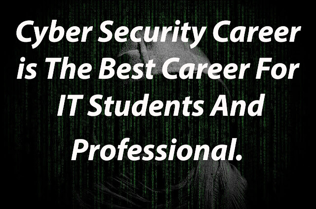 BEST, STABLE JOB AND HIGH PAY CAREER OF IT INDUSTRY IN ALL THE COUNTRIES IS CYBER SECURITY EXPERT.