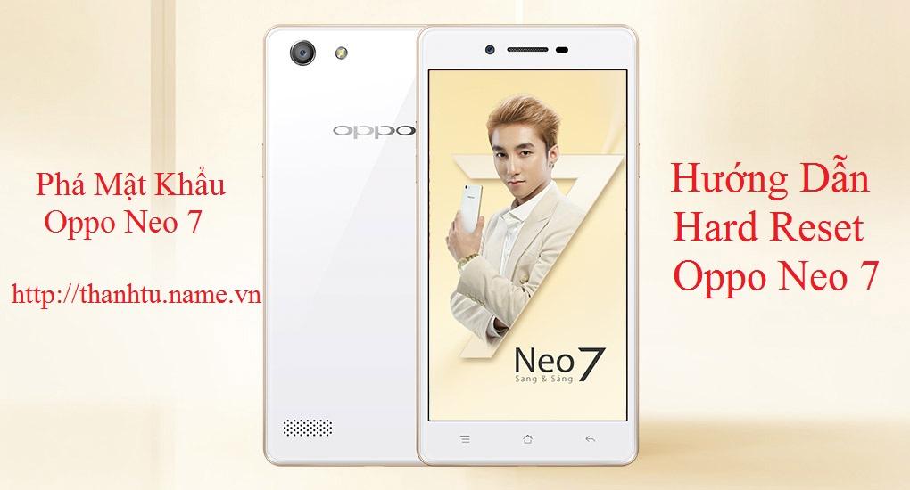 Phá Mật Khẩu Oppo Neo 7 - Hard Reset Oppo Neo 7