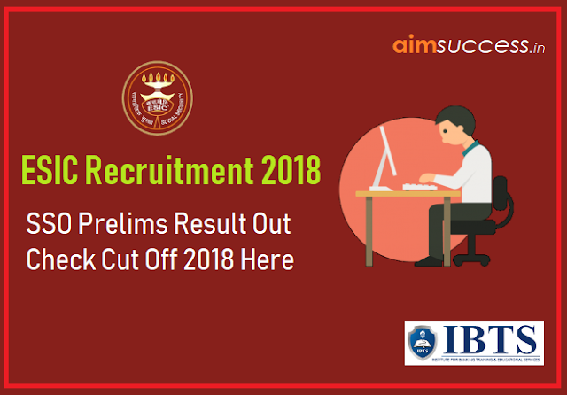 ESIC SSO Prelims Result Out: Check Cut Off 2018 Here