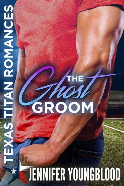 The Ghost Groom (Texas Titan Romances) by Jennifer Youngblood