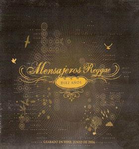 MENSAJEROS - Diez Años (2006)
