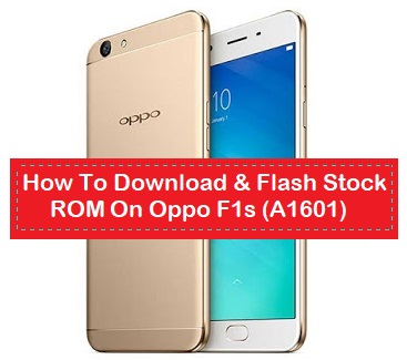 How To Download & Flash Stock ROM On Oppo F1s (A1601) - Kbloghub