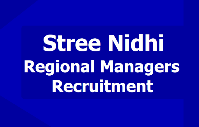 Stree Nidhi Regional Managers Recruitment 2019 and Last date for receipt of Applications - 15th June 2019