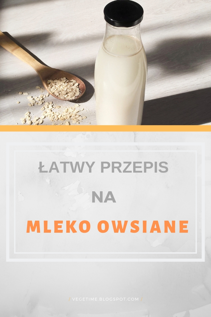 Prosty Przepis na mleko owsiane - 3 składniki