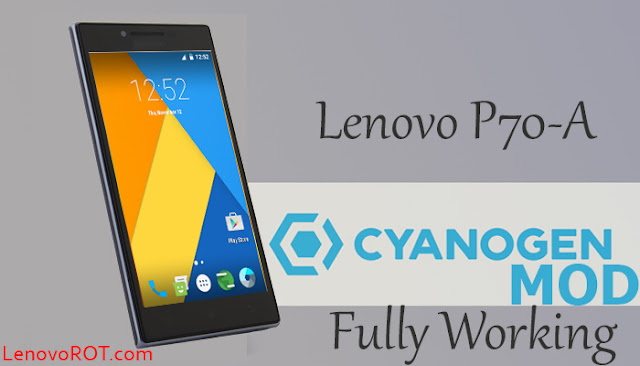 cm 13 for lenovo p70 fully working
