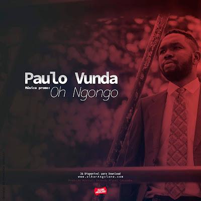 https://fanburst.com/olharangolano/oh-ngongo-paulo-vunda/download