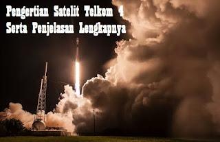 Pengertian Satelit Telkom 4 Serta Klarifikasi Lengkapnya