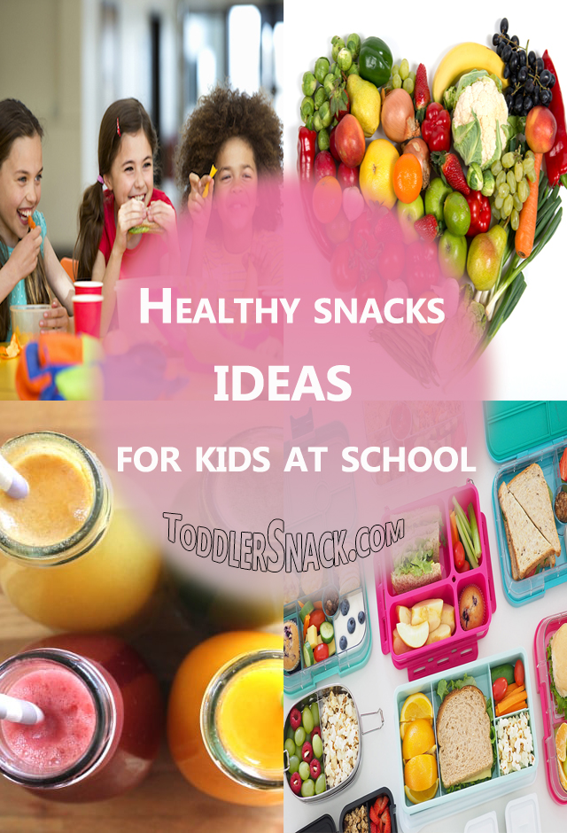 Healthy snacks ideas for kids at school