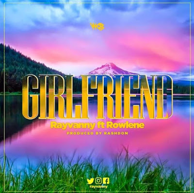 Download Audio | Rayvanny Ft Rowlene - Girlfriend