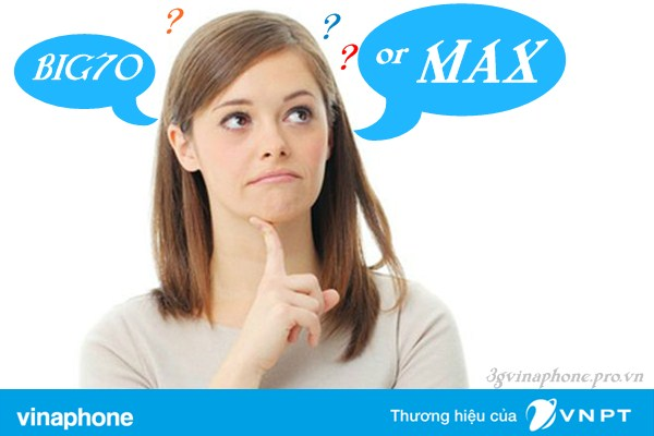 Với 70,000đ/tháng lựa chọn gói 3G MAX hay BIG70 sẽ tốt hơn?