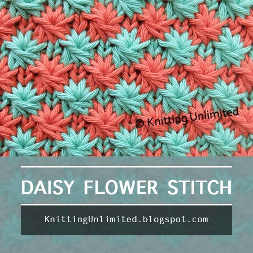 Two color Daisy Flower stitch. This is a knitting technique that creates a rounded  flower shape of some stitches with a small hole in the middle and not as difficult as it looks.