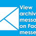 How Do You View Archived Messages On Facebook