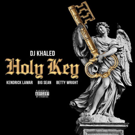 DJ Khaled ft. Kendrick Lamar & Big Sean – Holy Key