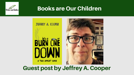 Books are Our Children, Guest post by Jeffrey A. Cooper
