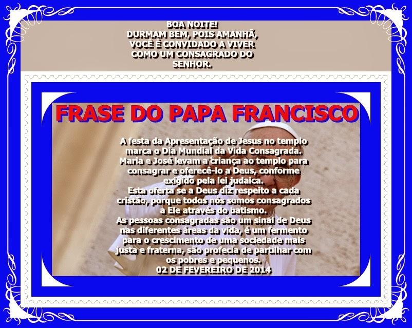Mensagem De Apresentação De Bebe Na Igreja: COMUNIDADE SÃO BENEDITO: FRASES DO PAPA FRANCISCO